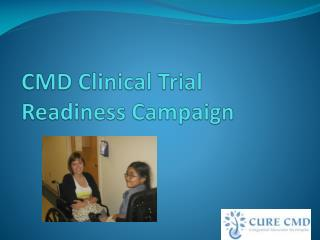 CMD Clinical Trial         Readiness Campaign