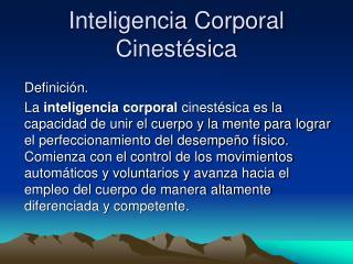 Inteligencia Corporal Cinest sica