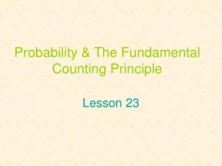 Probability  The Fundamental Counting Principle