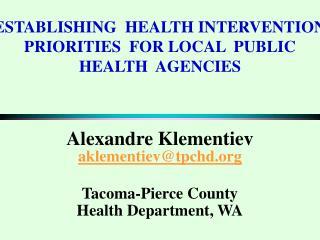 ESTABLISHING  HEALTH INTERVENTION  PRIORITIES  FOR LOCAL  PUBLIC  HEALTH  AGENCIES