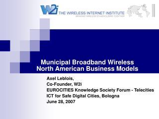 Municipal Broadband Wireless  North American Business Models