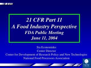 21 CFR Part 11 A Food Industry Perspective FDA Public Meeting June 11, 2004