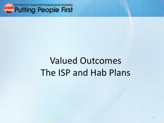 Valued Outcomes The ISP and Hab Plans