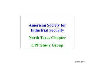 American Society for Industrial Security North Texas Chapter CPP Study Group