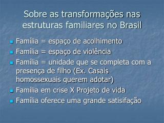 Sobre as transforma  es nas estruturas familiares no Brasil