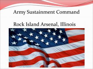 Army Sustainment Command  Rock Island Arsenal, Illinois