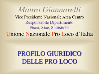Mauro Giannarelli Vice Presidente Nazionale Area Centro Responsabile Dipartimento Fisco, Siae, Statistiche Unione Nazion