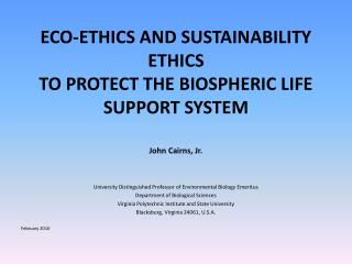 ECO-ETHICS AND SUSTAINABILITY ETHICS TO PROTECT THE BIOSPHERIC LIFE SUPPORT SYSTEM