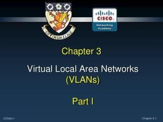 Virtual Local Area Networks VLANs   Part I