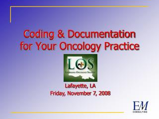 Coding  Documentation for Your Oncology Practice