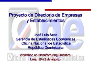 Proyecto de Directorio de Empresas y Establecimientos   Jos  Luis Actis Gerencia de Estad sticas Econ micas  Oficina Nac