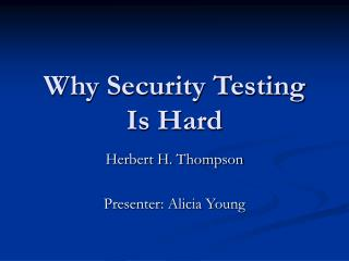Why Security Testing Is Hard