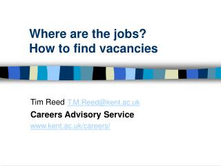 Where are the jobs                 How to find vacancies