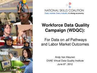 Workforce Data Quality Campaign WDQC:   For Data on all Pathways and Labor Market Outcomes
