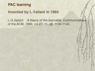 Invented by L.Valiant in 1984