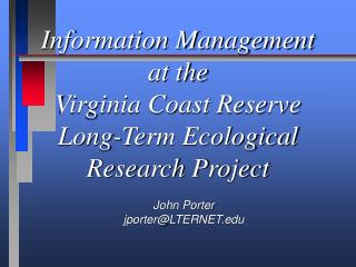 Information Management at the Virginia Coast Reserve Long-Term Ecological  Research Project