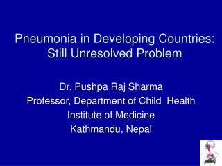 Pneumonia in Developing Countries: Still Unresolved Problem