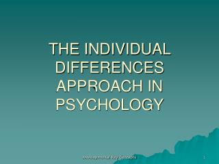 THE INDIVIDUAL DIFFERENCES APPROACH IN PSYCHOLOGY