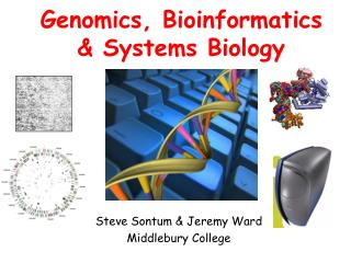 Genomics, Bioinformatics  Systems Biology