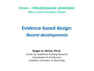 Evidence-based design: Recent developments