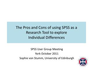 The Pros and Cons of using SPSS as a Research Tool to explore  Individual Differences