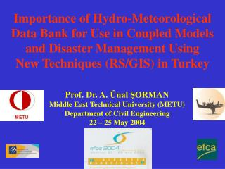 Importance of Hydro-Meteorological  Data Bank for Use in Coupled Models and Disaster Management Using        New Techniq