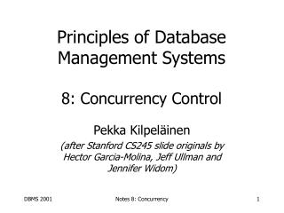 Principles of Database Management Systems  8: Concurrency Control
