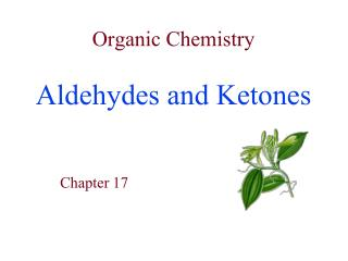 Organic Chemistry  Aldehydes and Ketones