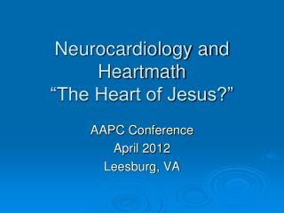 Neurocardiology and Heartmath  The Heart of Jesus