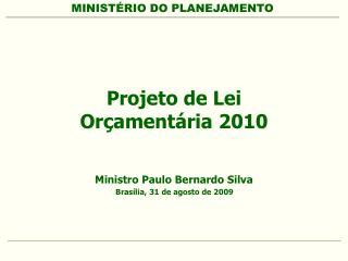 Projeto de Lei  Or ament ria 2010