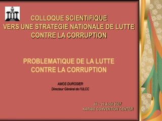 COLLOQUE SCIENTIFIQUE VERS UNE STRATEGIE NATIONALE DE LUTTE CONTRE LA CORRUPTION   PROBLEMATIQUE DE LA LUTTE  CONTRE LA