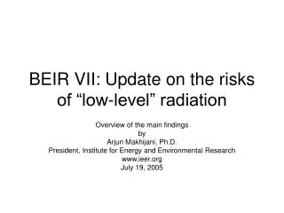 BEIR VII: Update on the risks of  low-level  radiation