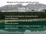 Modulo di Psicologia dell educazione   Unit  3. Apprendimento e competenze emotivo-affettive