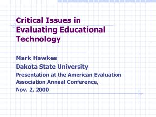 Critical Issues in  Evaluating Educational Technology