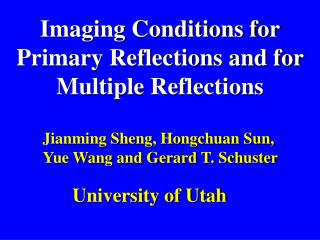 Imaging Conditions for Primary Reflections and for Multiple Reflections