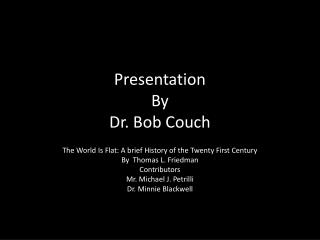 Presentation By Dr. Bob Couch