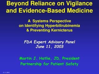 Beyond Reliance on Vigilance and Evidence-Based Medicine  A  Systems Perspective on Identifying Hyperbilirubinemia  Prev