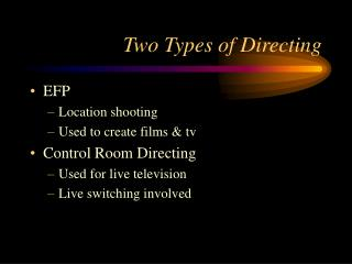 Two Types of Directing