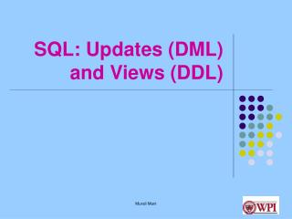 SQL: Updates DML and Views DDL