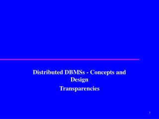 Distributed DBMSs - Concepts and Design Transparencies