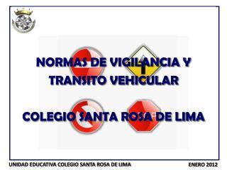 NORMAS DE VIGILANCIA Y  TRANSITO VEHICULAR  COLEGIO SANTA ROSA DE LIMA
