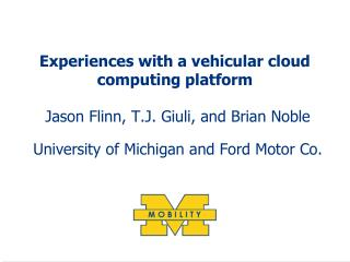 Experiences with a vehicular cloud computing platform