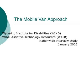 The Mobile Van Approach