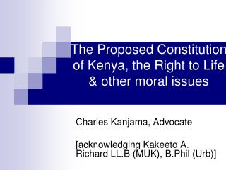 The Proposed Constitution of Kenya, the Right to Life  other moral issues