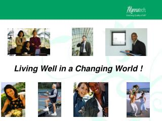 Living Well in a Changing World