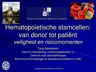 Hematopoietische stamcellen: van donor tot pati nt veiligheid en risicomomenten