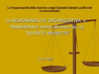 Le Responsabilit  delle Aziende e degli Operatori Sanitari: profili civili ed amministrativi