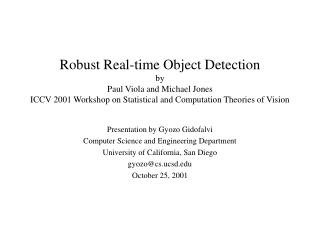 Robust Real-time Object Detection by Paul Viola and Michael Jones ICCV 2001 Workshop on Statistical and Computation Theo