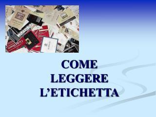 COME LEGGERE L ETICHETTA