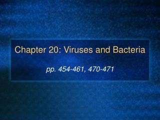 Chapter 20: Viruses and Bacteria